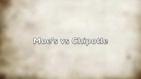 Thumbnail for entry Moe's vs Chipotle