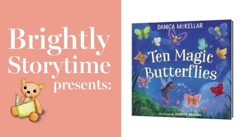 Thumbnail for entry Ten Magic Butterflies by Danica McKellar - Read Aloud   Brightly Storytime
