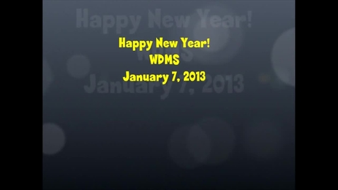 Thumbnail for entry WDMS Monday, January 7, 2013