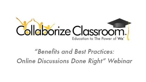 Thumbnail for entry Webinar: Benefits and Best Practices - Online Class Discussions Done Right