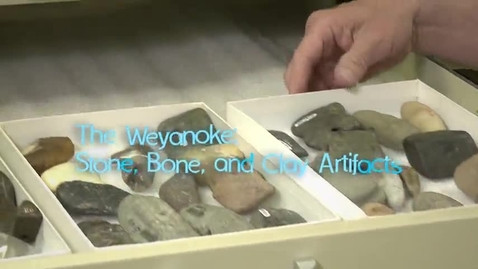Thumbnail for entry Virginia's First People, Segment 3 — The Weyanoke: Stone, Bone, and Clay Artifacts