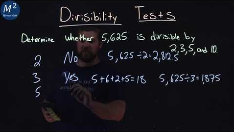 Thumbnail for entry Divisibility Tests | Part 2 of 2 | Is 5,625 divisible by 2, 3, 5, and 10 | Minute Math