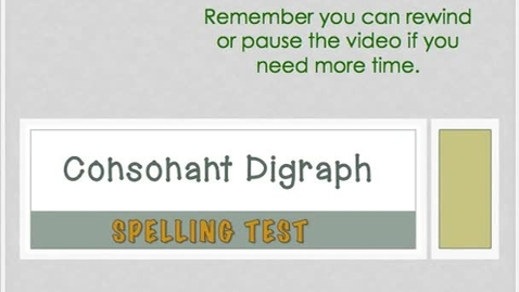Thumbnail for entry 2.4- Consonant Digraphs