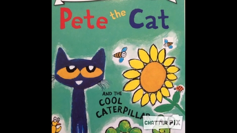 Thumbnail for entry Pete The Cat and The Cool Caterpillar