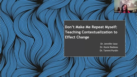 Thumbnail for entry FCSS Spring Virtual Conference Session:Don't Make Me Repeat Myself: Teaching Contextualization to Effect Change