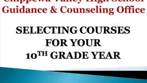 Thumbnail for entry CVHS Class of 2016 Course Scheduling Information Video