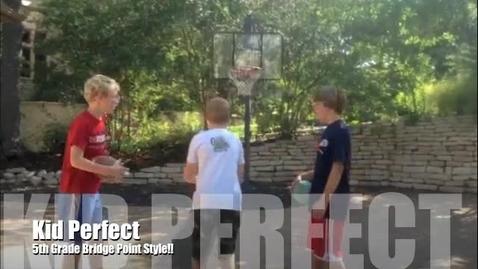 Thumbnail for entry Kid Perfect - Bridge Point Style
