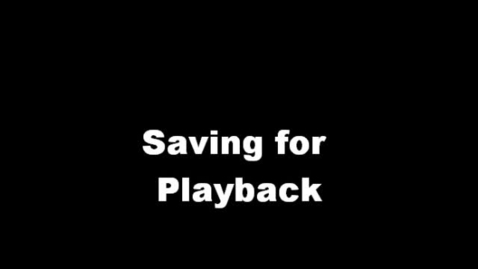 Thumbnail for entry Save for Playback