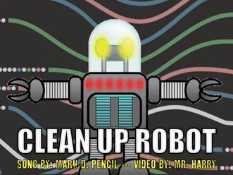 Clean Up Robot Song By Mark D Pencil
