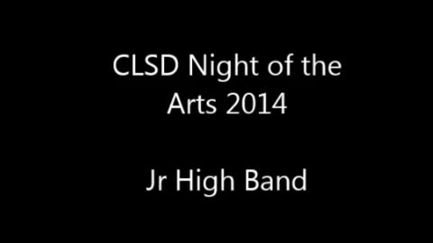 Thumbnail for entry 2014 Clay Night of the Arts - Junior High Band