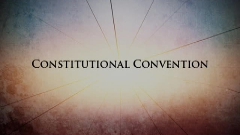 Thumbnail for entry Fractured Union: Chapter 3 -- The Constitutional Convention