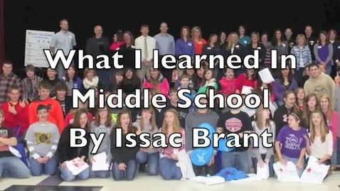 Thumbnail for entry What I learned In Middle School - Issac Brant