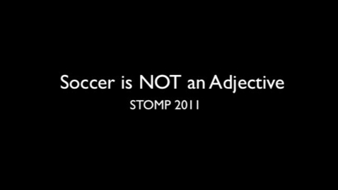 Thumbnail for entry Soccer is NOT an Adjective