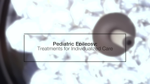 Thumbnail for entry Pediatric Epilepsy