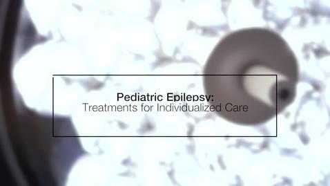 Thumbnail for entry Pediatric Epilepsy