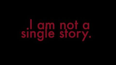 Thumbnail for entry I Am Not A Single Story