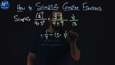 Thumbnail for entry How to Simplify Complex Fractions | (1/2)^2/(4+3^2) | Part 1 of 2 | Minute Math