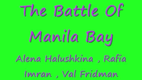Thumbnail for entry The Battle Of Manila Bay by ; Alena , Rafia, and val class 805