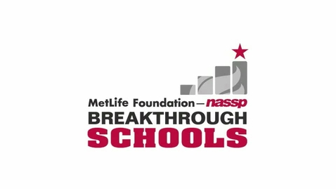 Thumbnail for entry MetLife Foundation/NASSP Breakthrough Schools 2012