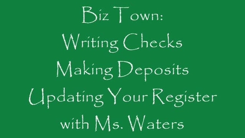 Thumbnail for entry Biz-Town: Writing Checks, Deposits and the Check Register