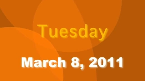 Thumbnail for entry Tuesday, March 8, 2011