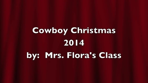 Thumbnail for entry Cowboy Christmas 2014 Mrs. Flora's Class