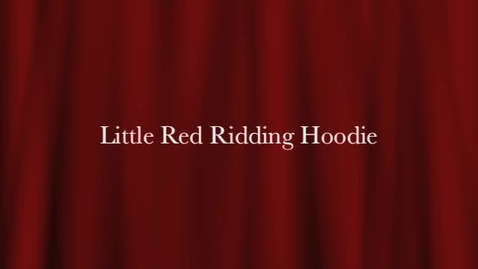 Thumbnail for entry Little Red Riding Hoodie
