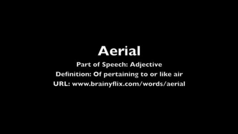 Thumbnail for entry aerial - BrainyFlix.com Vocab Contest