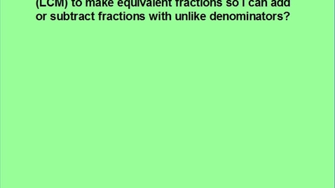 Thumbnail for entry Using LCM to determine common denominators