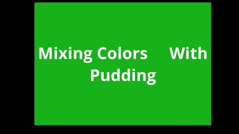 Thumbnail for entry Mixing colors with Pudding.mp4