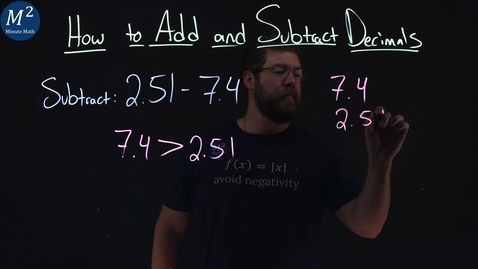 Thumbnail for entry How to Add or Subtract Decimals | Part 4 of 4 | Subtract: 2.51-7.4 | Minute Math