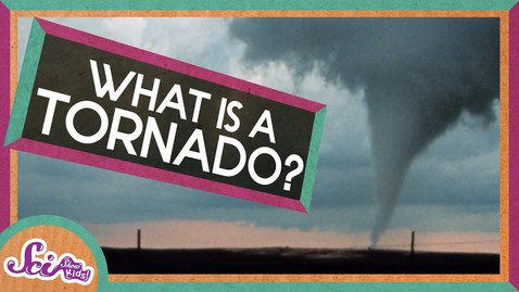 Thumbnail for entry What is a Tornado?