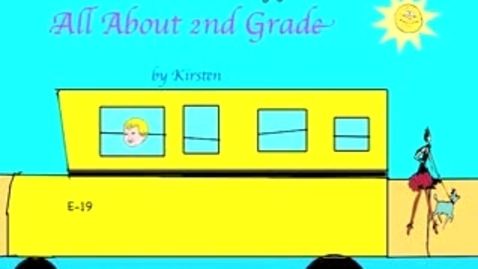 Thumbnail for entry All About 2nd Grade (2014-2015) by Kirsten (Mrs. Schwebel)