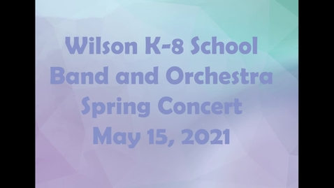 Thumbnail for entry Wilson K-8 Band and Orchestra Spring Concert