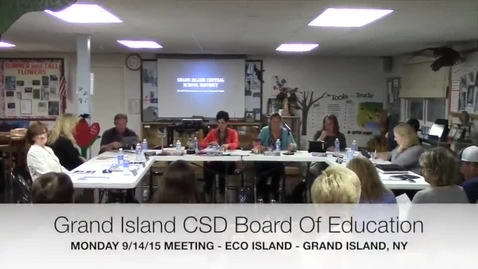 Thumbnail for entry Grand Island CSD Board of Education Meeting 9-14-15 Part 1