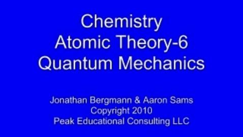Thumbnail for entry Chem 2.6 Quantum Mechanics