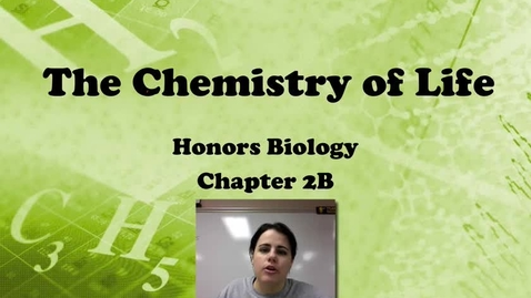 Thumbnail for entry Ch. 2B - Intro to Biochemistry