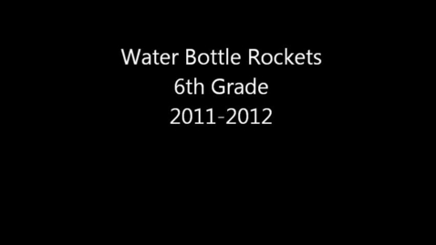 Thumbnail for entry Water Bottle Rockets - 2012