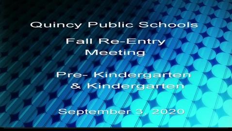 Thumbnail for entry Fall Re-Entry Pre Kindergarten, Kindergarten 2020