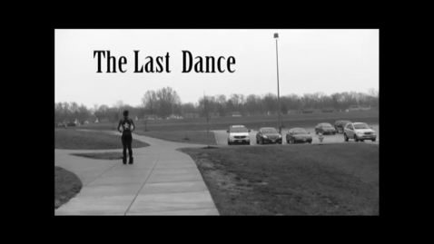 Thumbnail for entry The Last Dance - WSCN Short Film