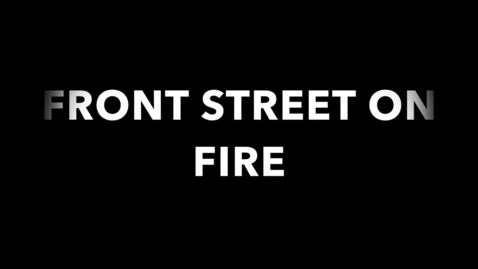 Thumbnail for entry Front Street On Fire