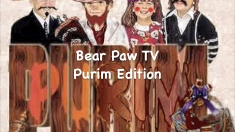 Thumbnail for entry Bear Paw T.V. Purim Special