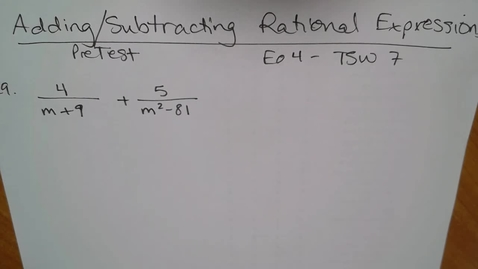 Thumbnail for entry Adv Mth E04 TSW 7 Add/Subtract Rational Expressions