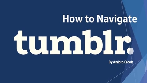 Thumbnail for entry How to Navigate Tumblr