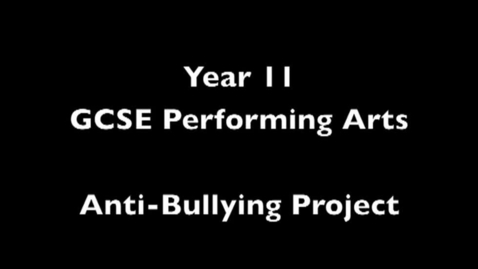 Thumbnail for entry Performing Arts Antibullying Project Video 1