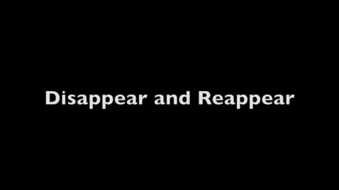 Thumbnail for entry Disappear/Reappear