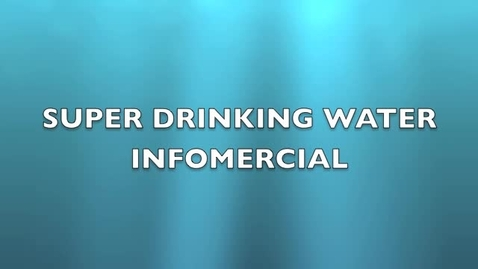 Thumbnail for entry Super Drinking Water