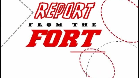 Thumbnail for entry The Fort Report Episode 1