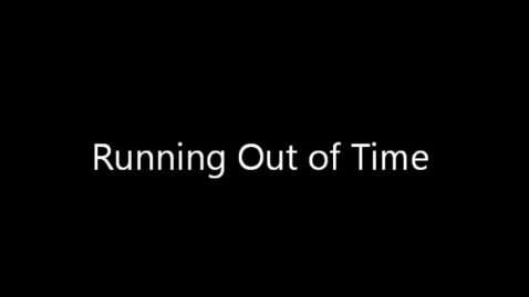 Thumbnail for entry Running out of time