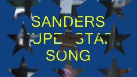 Thumbnail for entry Sanders Supertar Song
